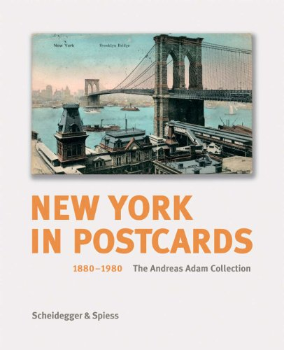 - New York in Postcards 1880-1980: The Andreas Adam Collection