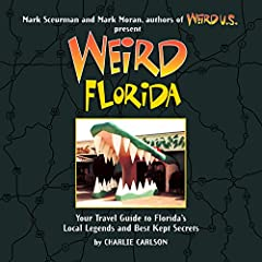 "Praise for Weird Florida:                       ""…this series is distinguished by its focus on stories over places and its colorful photos.""                                                                           ..."
