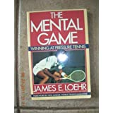 The Mental Game by Loehr, James E. (1990) Paperback