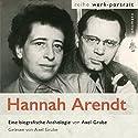 Hannah Arendt. Ein fragmentarisches Werkportrait Hörbuch von Hannah Arendt, Axel Grube Gesprochen von: Axel Grube