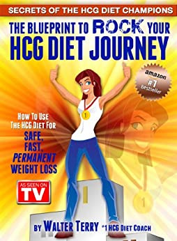 Secrets of the HCG Diet Champions: Book 01:: The Blueprint to Rock Your HCG Diet Journey (Champions Of The HCG Diet) by [Terry, Walter]