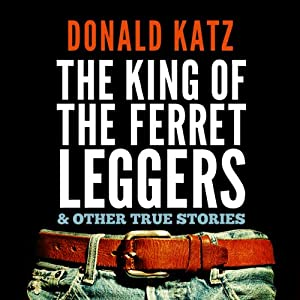 The King of the Ferret Leggers and Other True Stories Audiobook