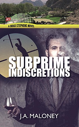 (Subprime Indiscretions (Brad Stephens Novel Book 3))