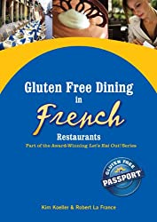 Gluten Free Dining in French Restaurants (Let's Eat Out Around The World Book 3)