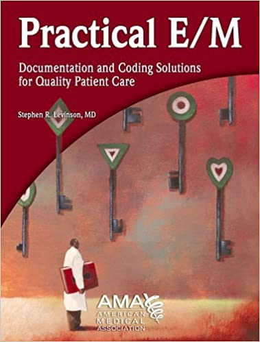 Book The Practical E/M: Documentation and Coding Solutions for Quality Patient Care by Stephen R., M.D. Levinson (2005-11-30)