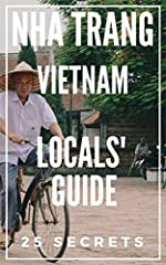 25 Secrets you'd never find out about Nha Trang!Welcome to the most Complete Nha Trang Travel Guide for Tourists made by locals! Here Is a Preview of What You'll Learn Inside...♥25 Unique activities to do when you are in town♥Best places to e...
