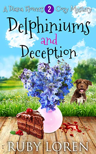 Delphiniums and Deception: Mystery (Diana Flowers Floriculture Mysteries Book 2)