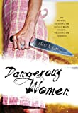 Dangerous Women, Larry A. Morris, 1591026334