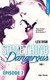 reckless real something dangerous episode 2 tome 1 french edition