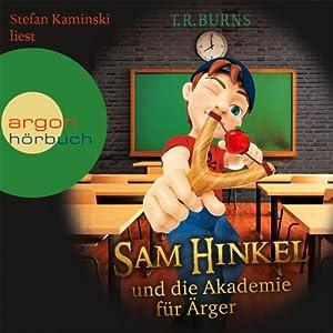 Sam Hinkel und die Akademie für Ärger Hörbuch