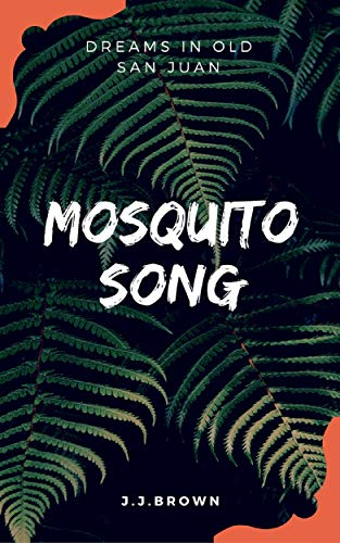Mosquito Song: Dreams in Old San Juan