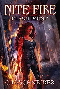 Nite Fire: Flash Point by [Schneider, C. L.]