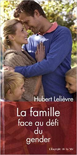 Livre La famille face au défi du gender pdf