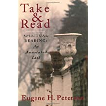Take and Read: Spiritual Reading: An Annotated List: Spiritual Reading - Annotated List