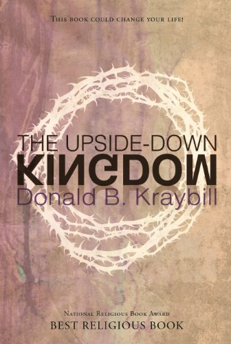 The upside down kingdom kindle edition by donald b kraybill the upside down kingdom by kraybill donald b fandeluxe Images