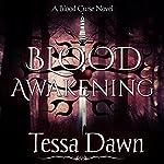 Blood Awakening: Blood Curse Series book 2   Tessa Dawn