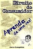 Direito do Consumidor - Aprenda de uma vez! (Portuguese Edition)