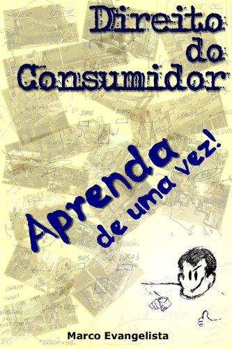 Direito do Consumidor - Aprenda de uma vez!