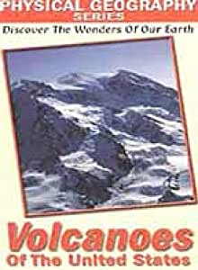 Physical Geography: Volcanoes of the United States