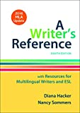 A Writer's Reference with Resources for Multilingual Writers and ESL with 2016 MLA Update 8th Edition