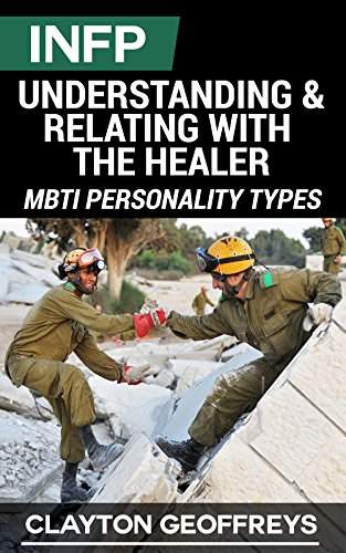 INFP: Understanding & Relating with the Healer (MBTI Personality Types) (English Edition)