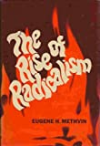 The Rise of Radicalism, Eugene H. Methvin, 0870001582