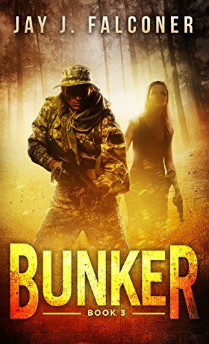 Bunker (A Post-Apocalyptic Techno Thriller Book 3) by [Falconer, Jay J.]