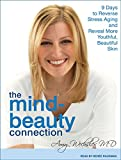 Product review for The Mind-Beauty Connection: 9 Days to Reverse Stress Aging and Reveal More Youthful, Beautiful Skin
