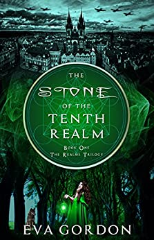 The Stone of the Tenth Realm (The Realms Trilogy Book 1) by [Gordon, Eva]