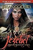 Jezebel: Harlot Queen of Israel