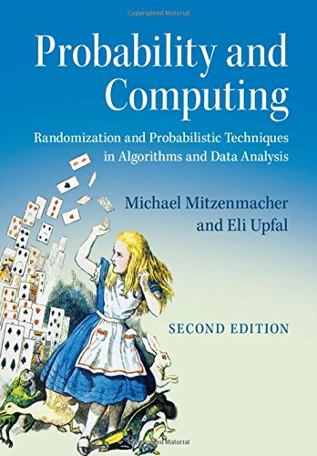 Probability and Computing: Randomization and Probabilistic Techniques in Algorithms and Data Analysis by Cambridge University Press