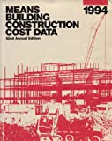 Means Building Construction Cost Data, 1994, R S Means Company, 0876293186