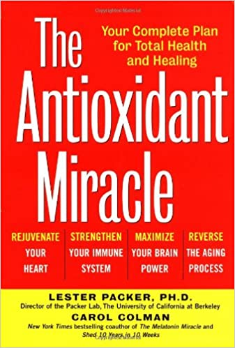 The Antioxidant Miracle: Put Lipoic Acid, Pycnogenol, and Vitamins E and C to Work for You: Amazon.es: Lester Packer, Carol Colman: Libros en idiomas ...