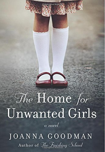 (The Home for Unwanted Girls: The heart-wrenching, gripping story of a mother-daughter bond that could not be broken - inspired by true events)