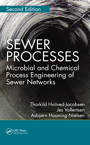 Sewer Processes: Microbial and Chemical Process Engineering of Sewer Networks, Second Edition