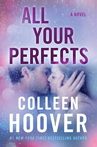 All Your Perfects: A Novel by [Hoover, Colleen]