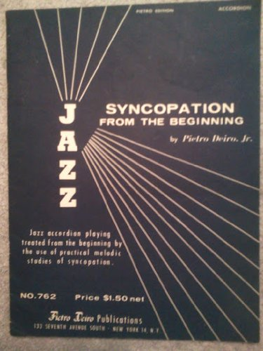 Jazz Syncopation From the Beginning: Jazz Accordion Playing From the Beginning By the Use of Practical Melodic Studies of Syncopation ()