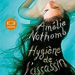 Hygiène de l'assassin | Amélie Nothomb