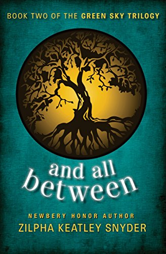 And All Between (The Green Sky Trilogy Book 2)