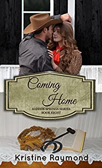 Coming Home (Hidden Springs Book 8) by [Raymond, Kristine]