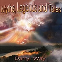 Myths Legends & Tales by DARRYL WAY (2013-08-03)