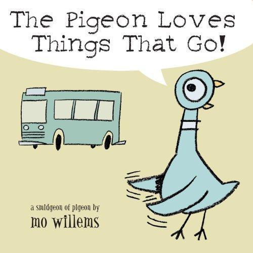 The Pigeon Loves Things That Go! by Willems, Mo published by Hyperion Book CH (2005) BoardBook