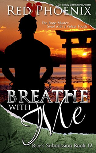 Breathe With Me (Brie's Submission, #12), by Red Phoenix