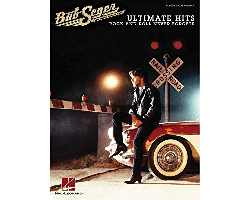 Hal Leonard Bob Seger - Ultimate Hits: Rock And Roll Never Forgets Piano/Vocal/Guitar Songbook ()