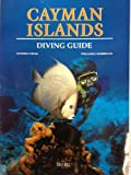The Cayman Islands Diving Guide (Swan Hill Diving Guides)