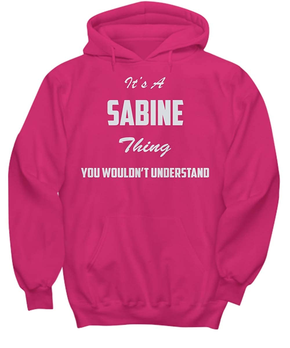 You Wouldnt Understand Hoodie baken Its A Sabine Thing