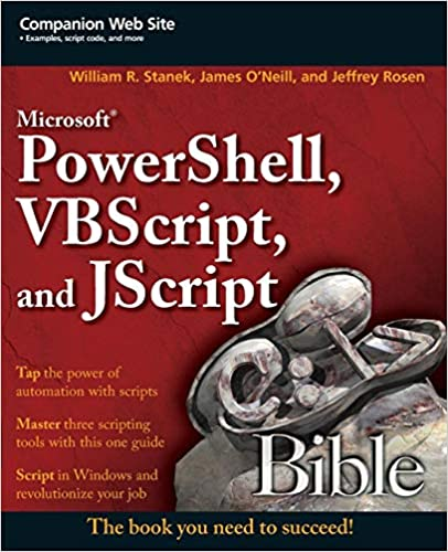 Microsoft PowerShell, VBScript and JScript Bible: William R  Stanek