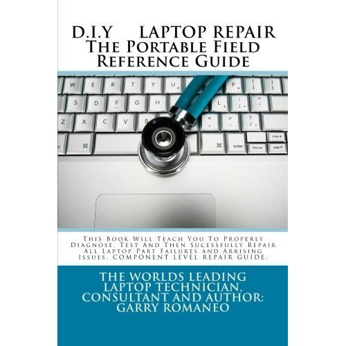 Download D.I.Y. LAPTOP REPAIR The Portable Field Reference Guide Pdf