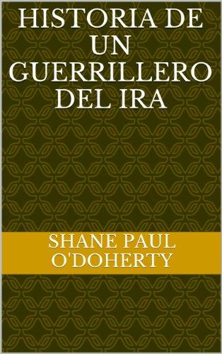 Descargar Libro Historia De Un Guerrillero Del Ira Shane Paul O'doherty