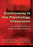 Controversy in the Psychology Classroom, Dana Dunn, 143381238X